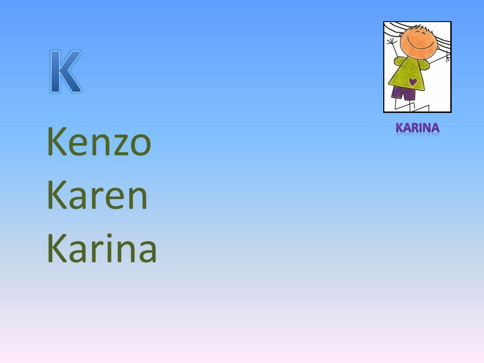 K Karina Kenzo Karen Karina
