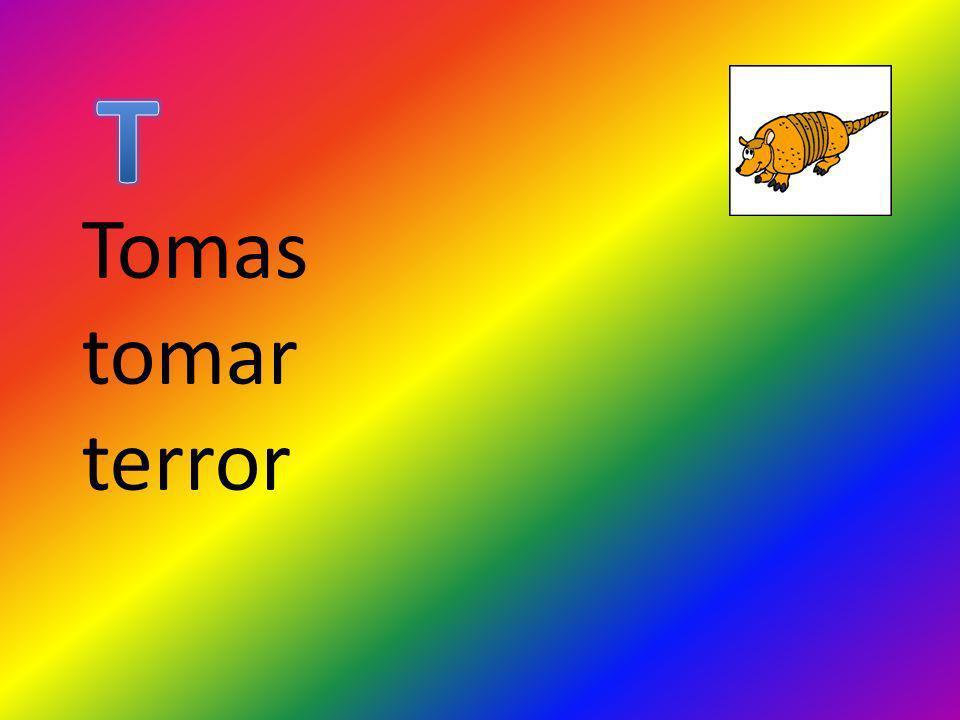T Tomas tomar terror