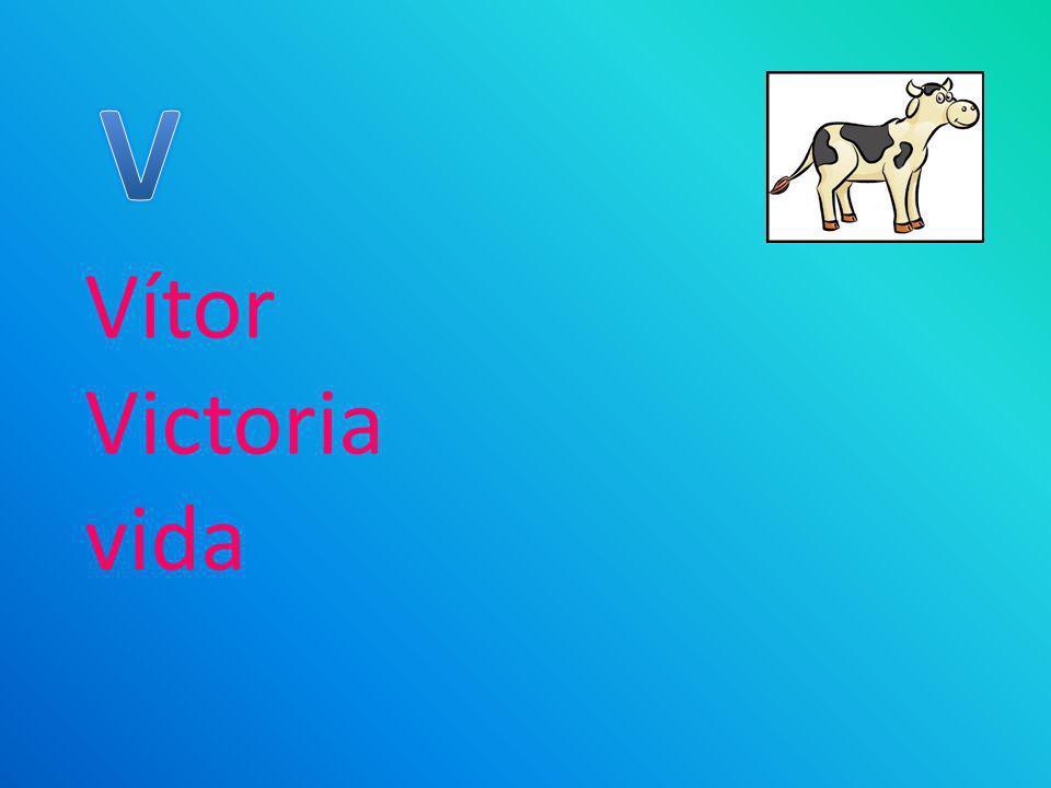 V Vítor Victoria vida