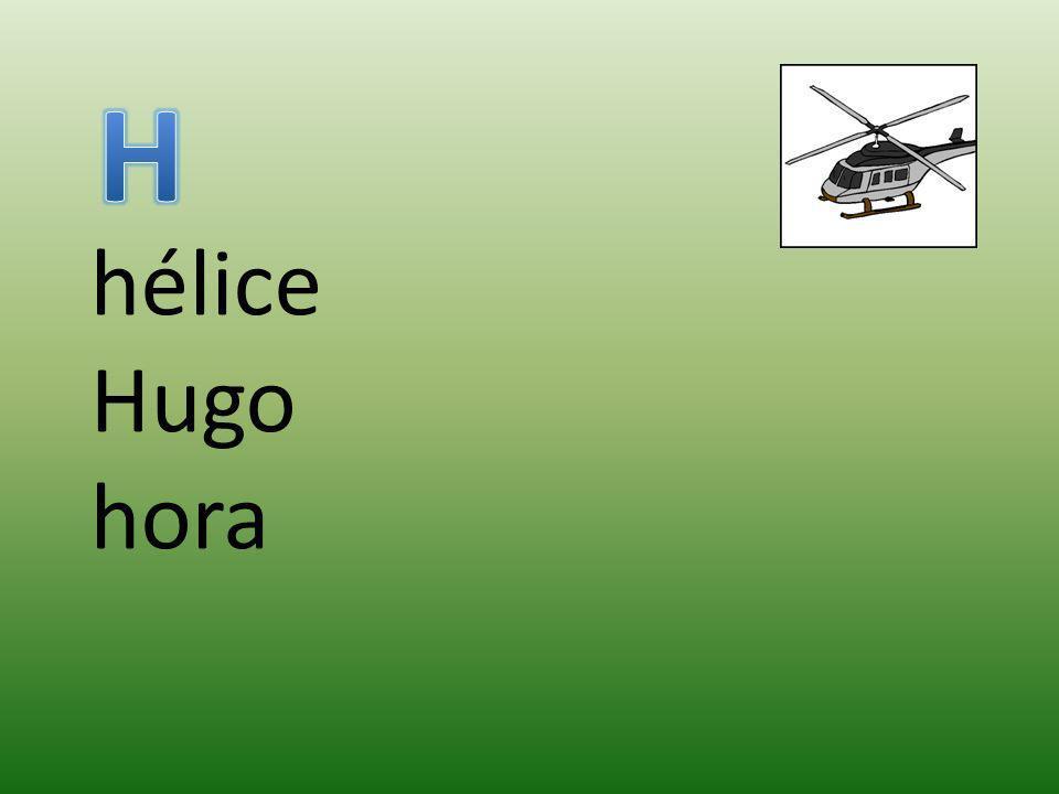 H hélice Hugo hora