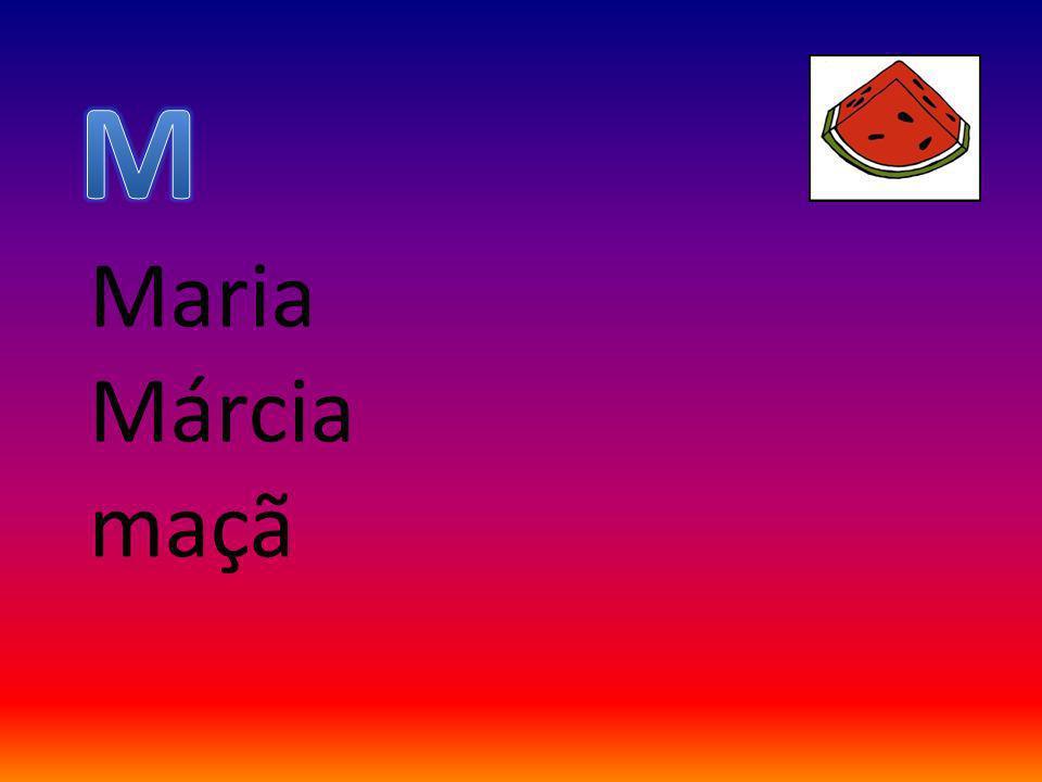 M Maria Márcia maçã