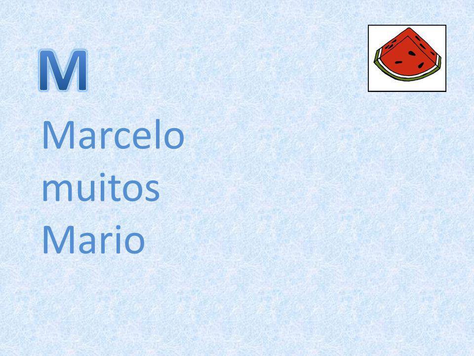 M Marcelo muitos Mario