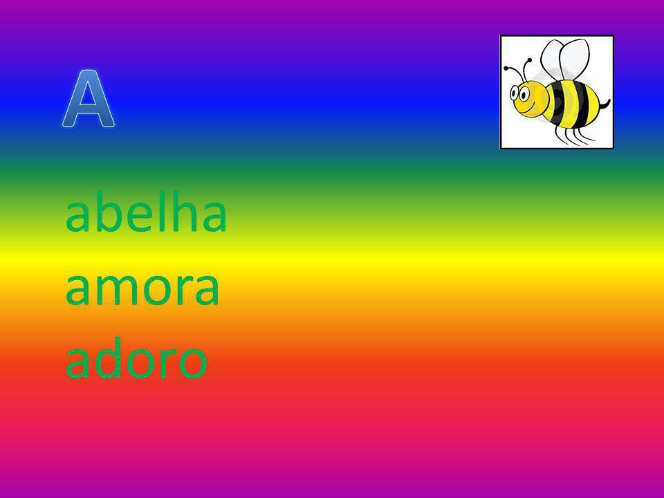 A abelha amora adoro