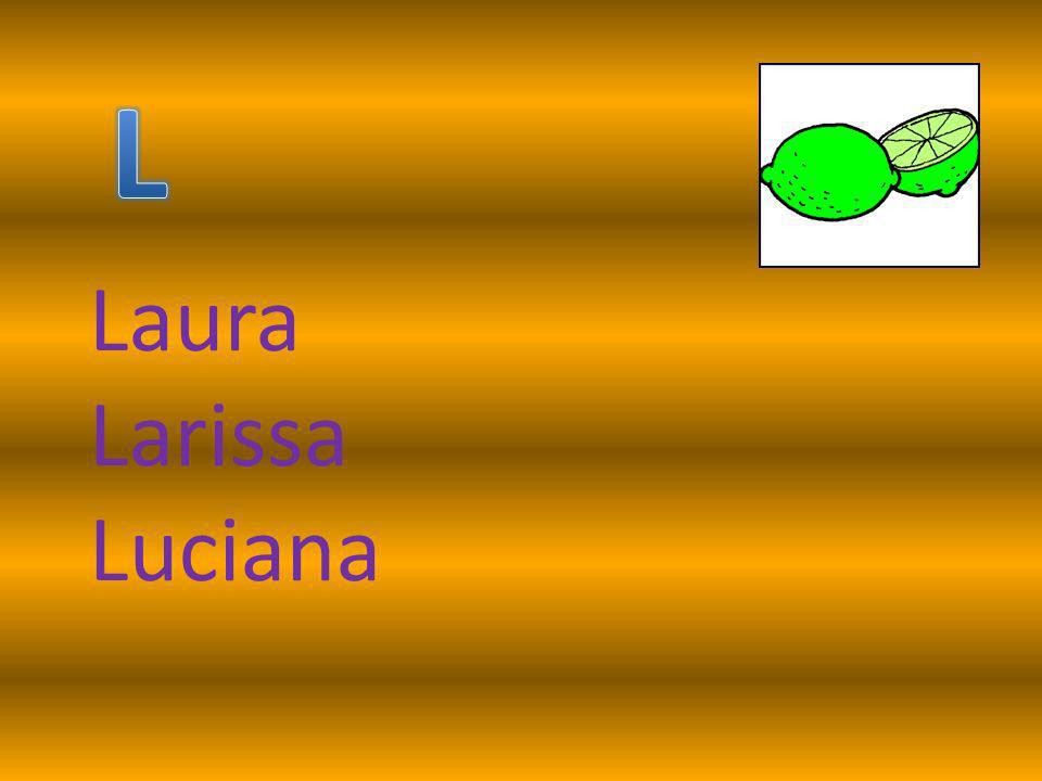 L Laura Larissa Luciana