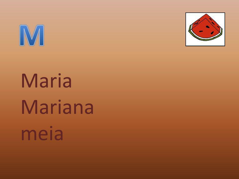 M Maria Mariana meia