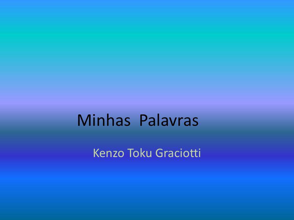 Minhas Palavras Kenzo Toku Graciotti