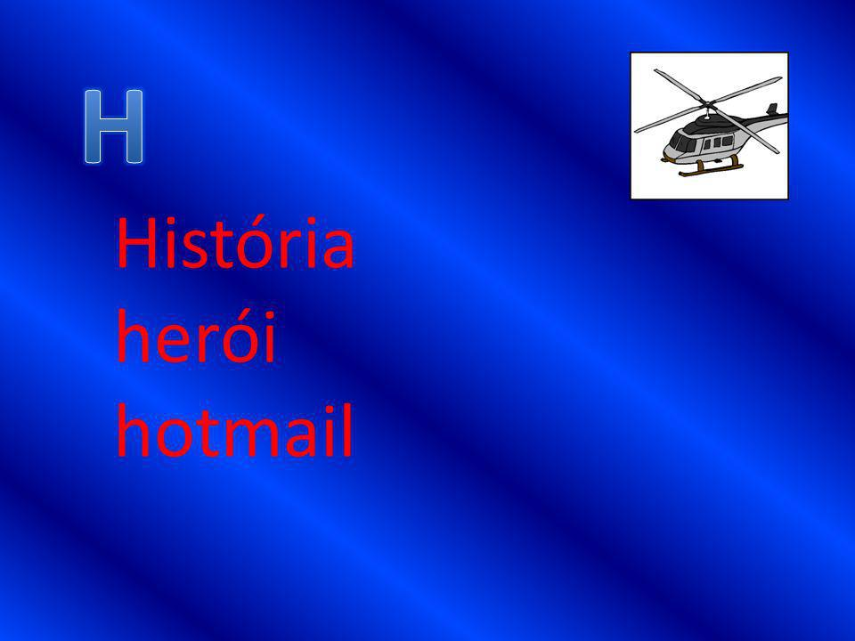 História herói hotmail