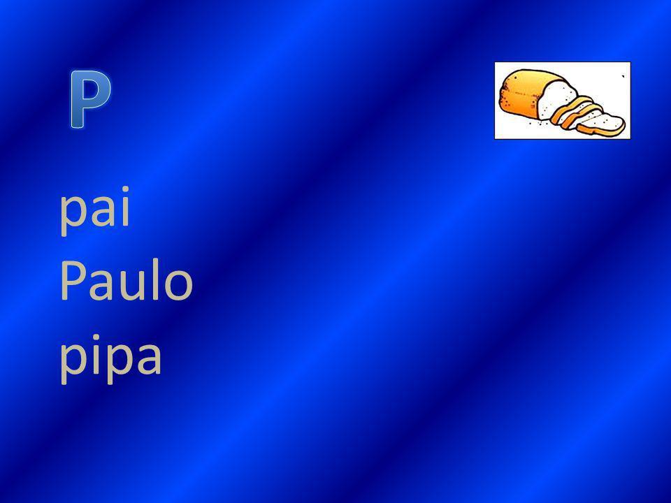 P pai Paulo pipa