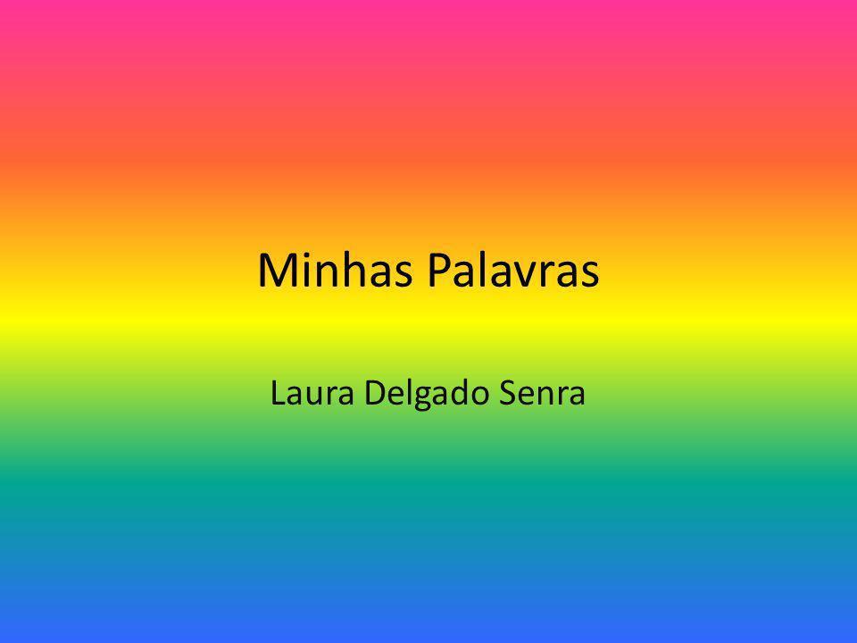 Minhas Palavras Laura Delgado Senra