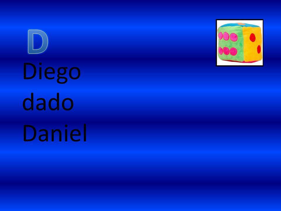 D Diego dado Daniel