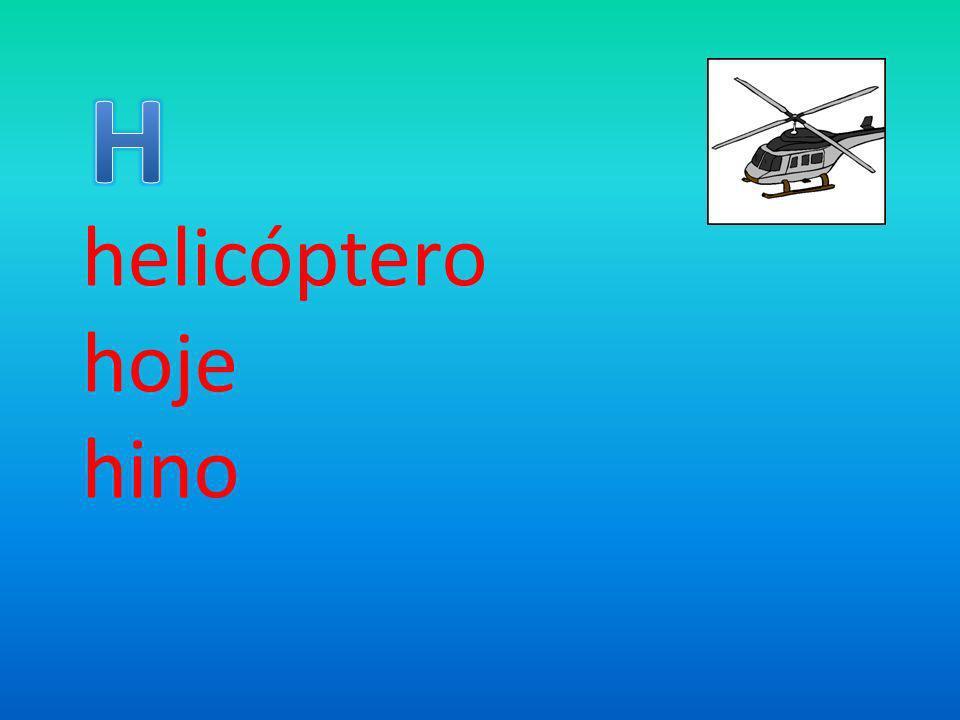 H helicóptero hoje hino