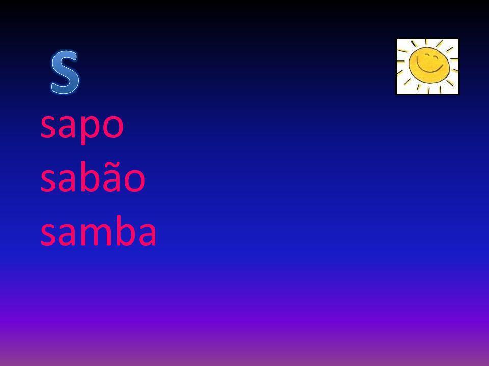 S sapo sabão samba