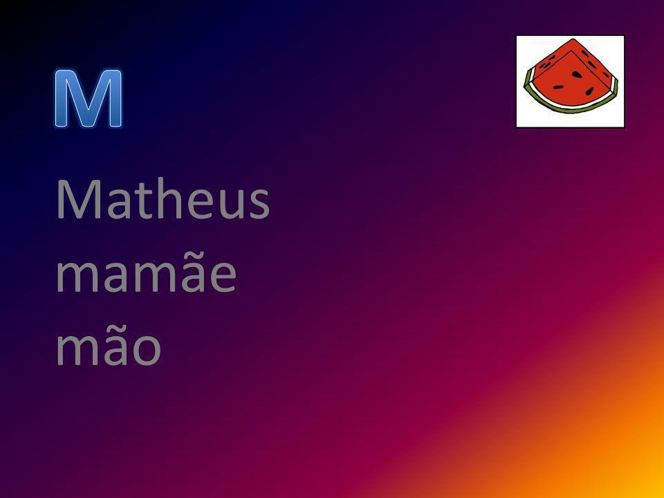 M Matheus mamãe mão