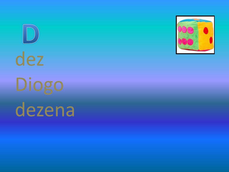 D dez Diogo dezena