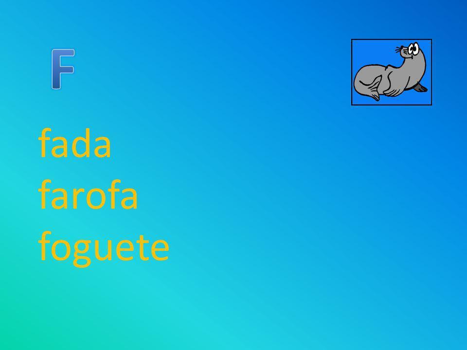 F fada farofa foguete