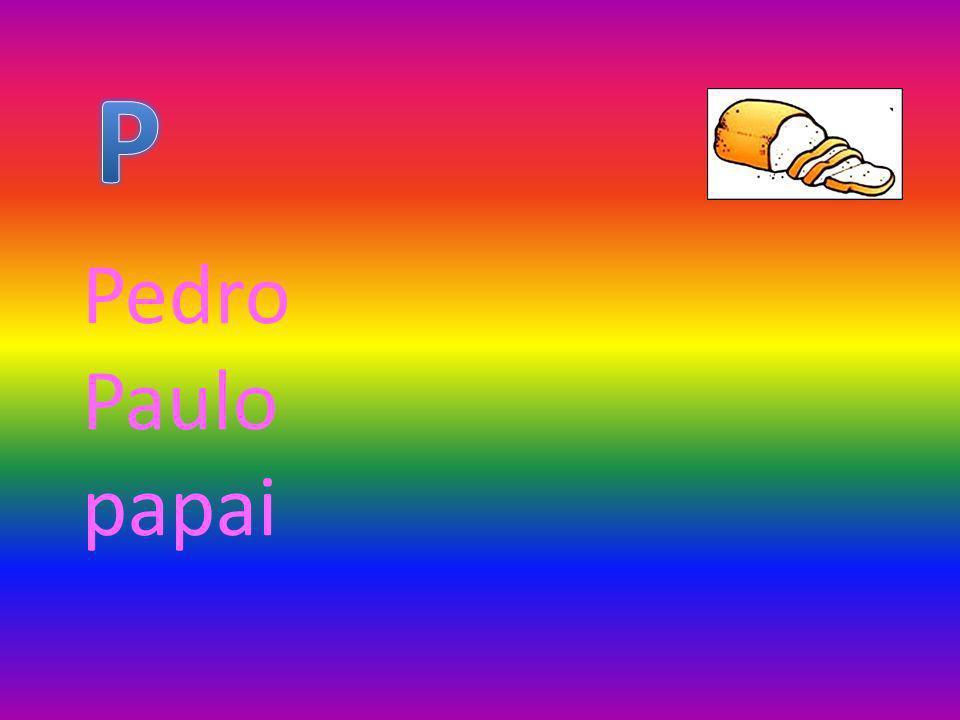 P Pedro Paulo papai