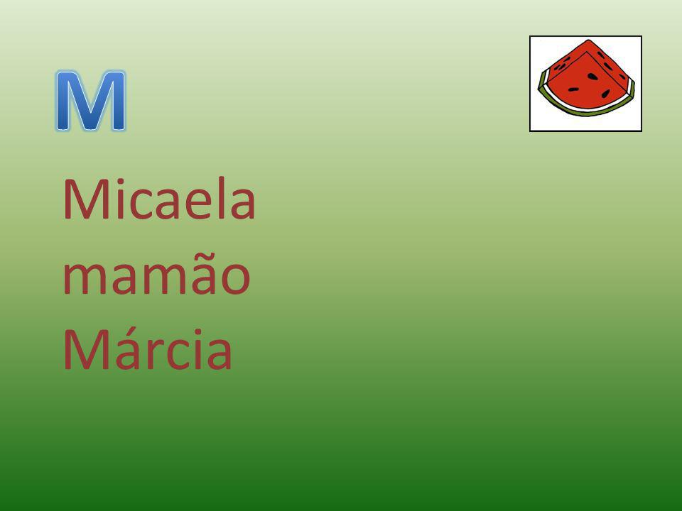 M Micaela mamão Márcia