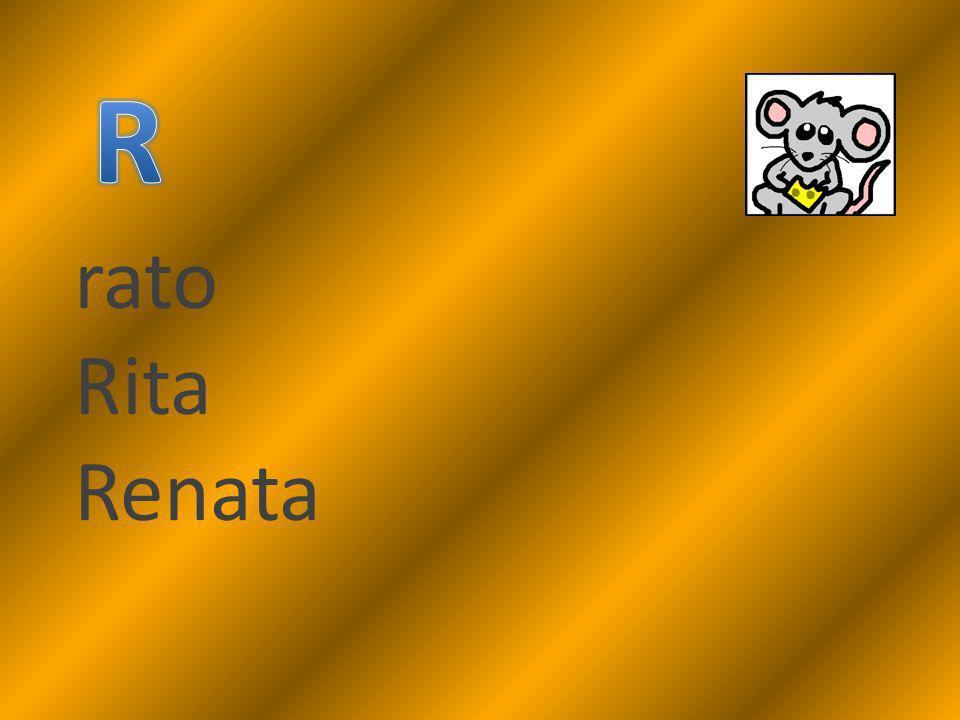 R rato Rita Renata