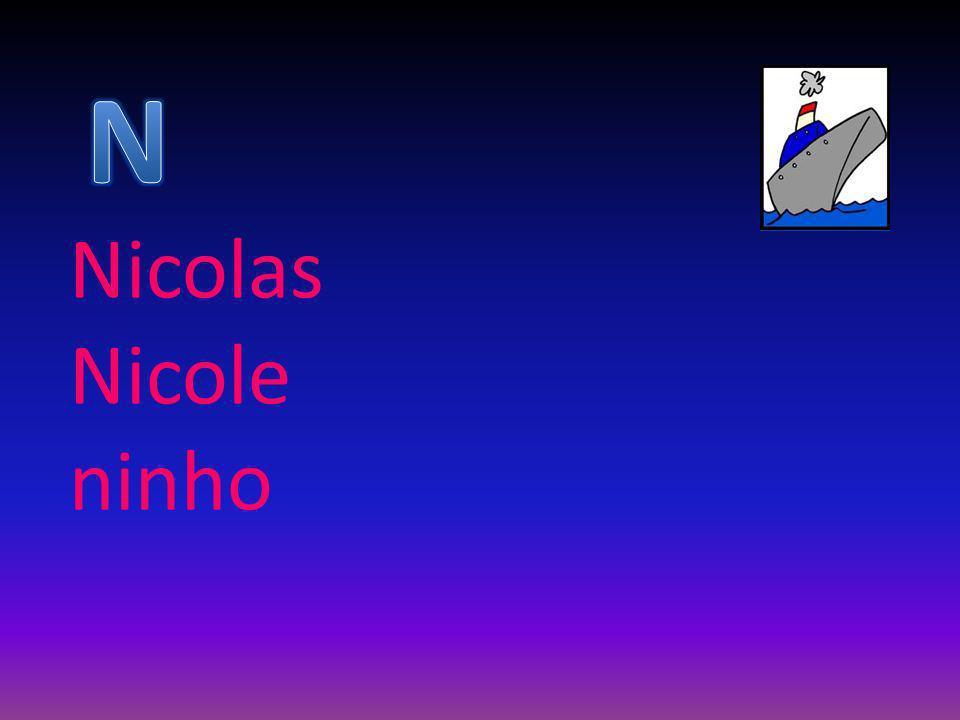 N Nicolas Nicole ninho