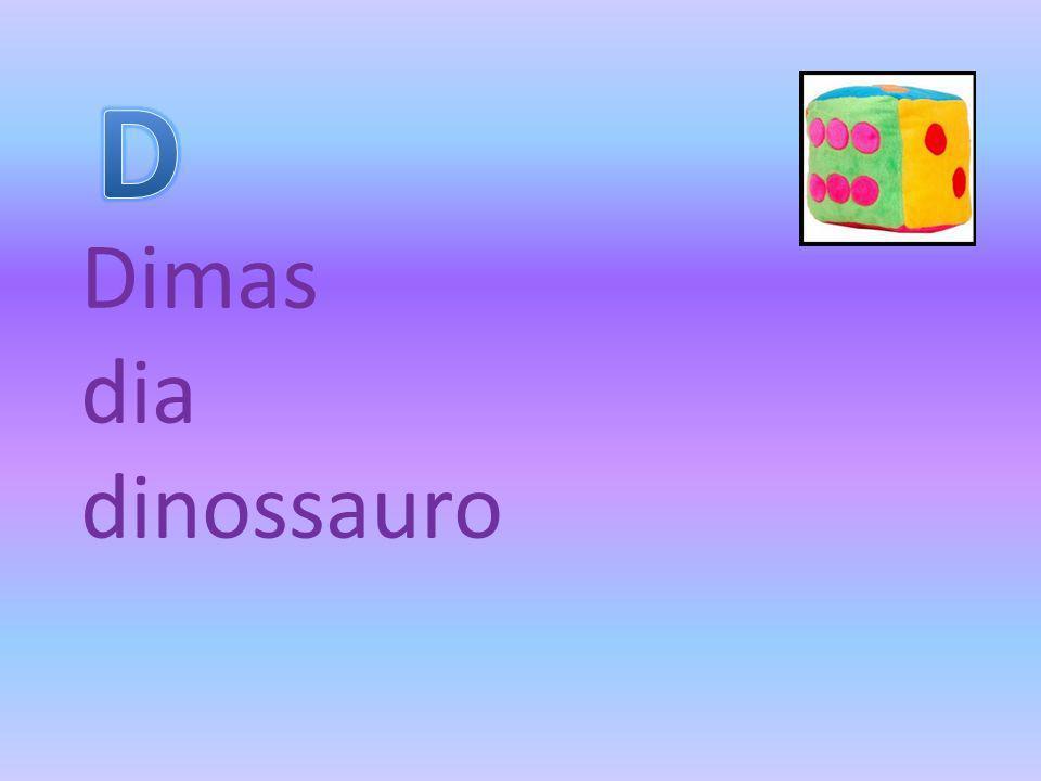 D Dimas dia dinossauro