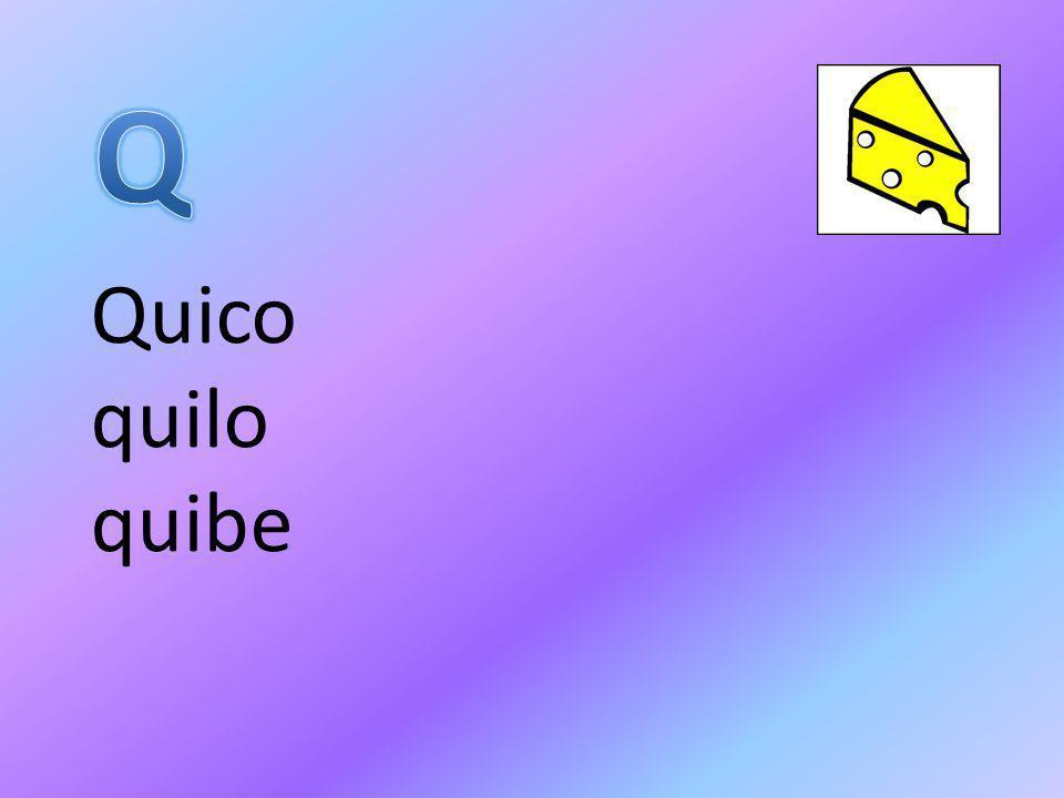 Q Quico quilo quibe