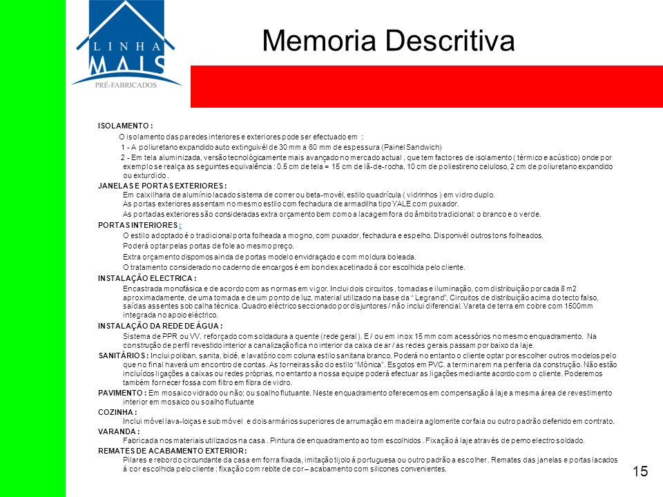 Memoria Descritiva 15 ISOLAMENTO :