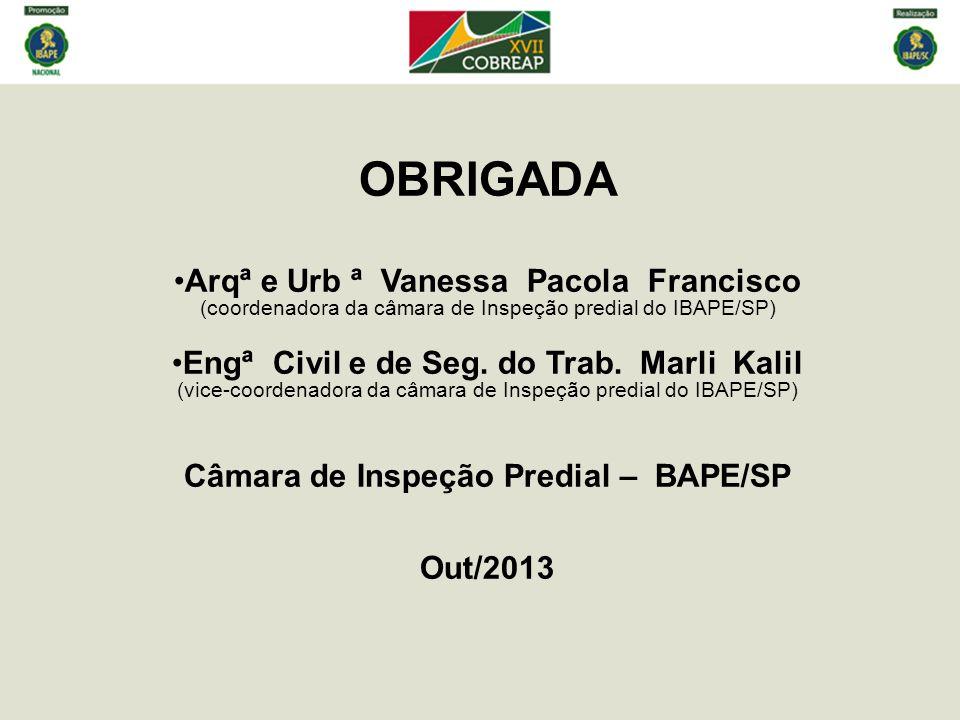 OBRIGADA Arqª e Urb ª Vanessa Pacola Francisco