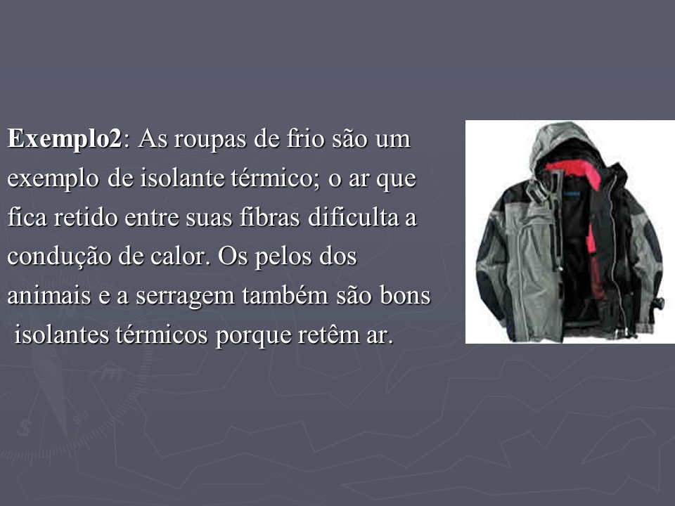 Exemplo2: As roupas de frio são um