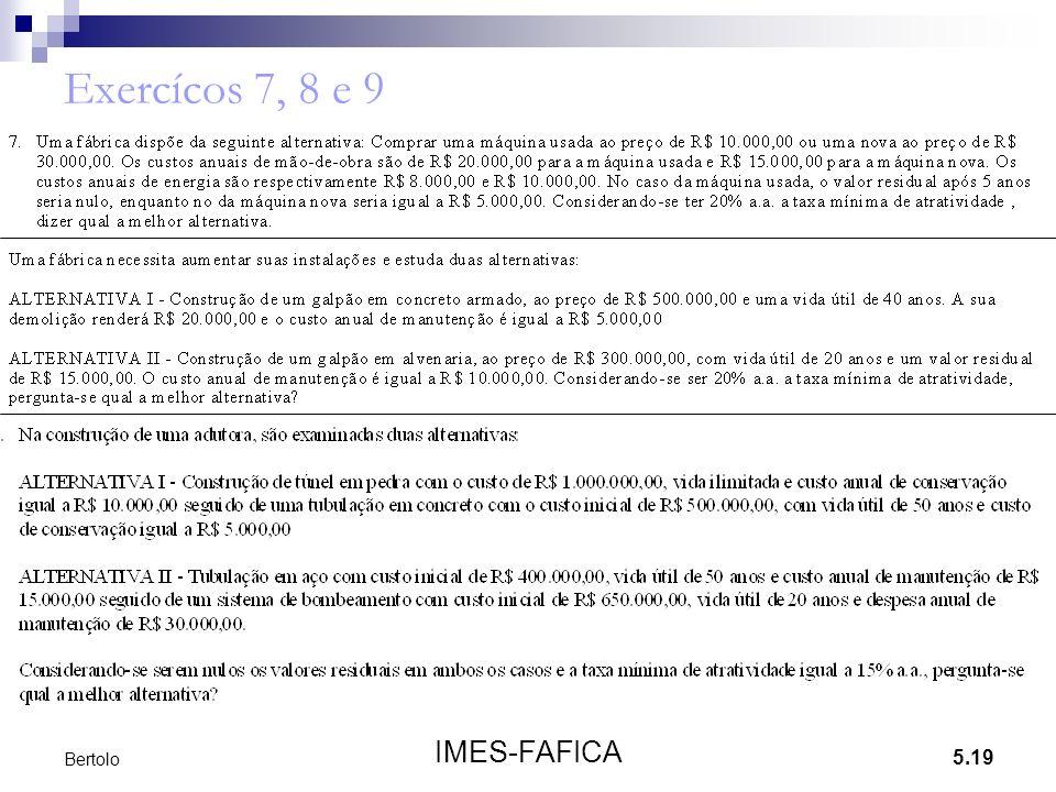 Exercícos 7, 8 e 9 Bertolo IMES-FAFICA
