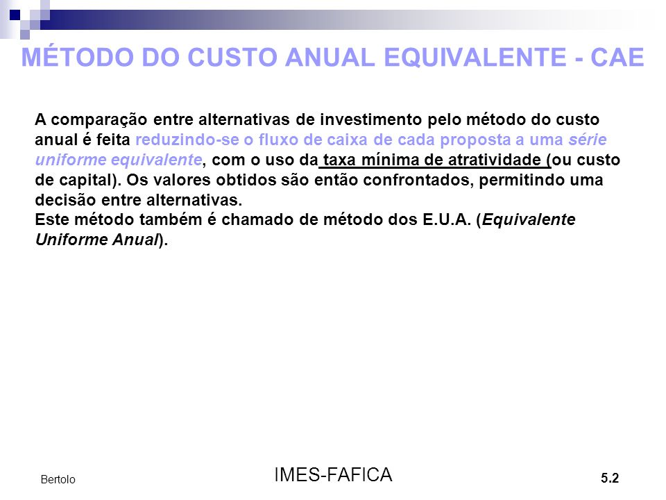 MÉTODO DO CUSTO ANUAL EQUIVALENTE - CAE