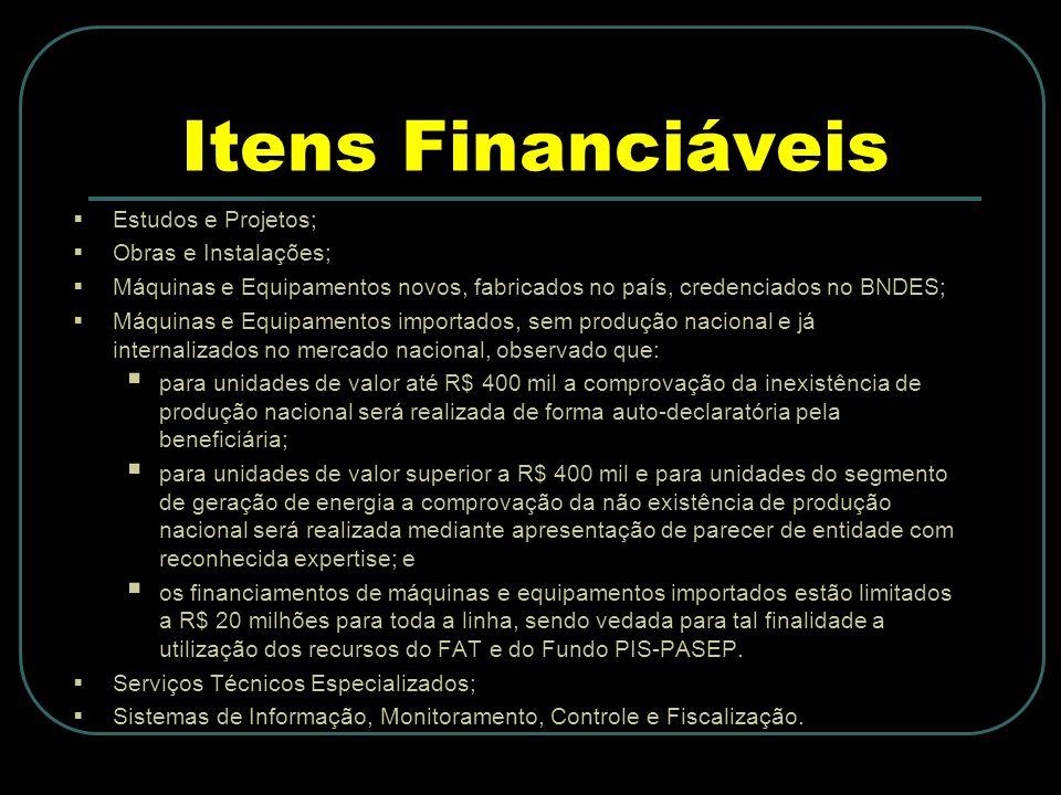 Itens Financiáveis Estudos e Projetos; Obras e Instalações;