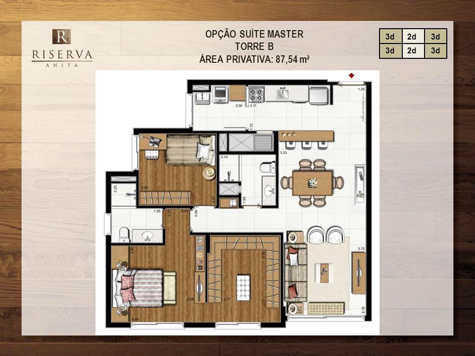 OPÇÃO SUÍTE MASTER TORRE B ÁREA PRIVATIVA: 87,54 m²