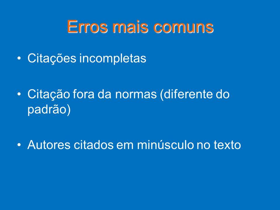 Erros mais comuns Citações incompletas