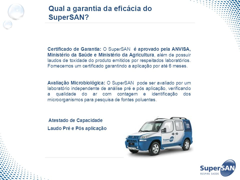 Qual a garantia da eficácia do SuperSAN