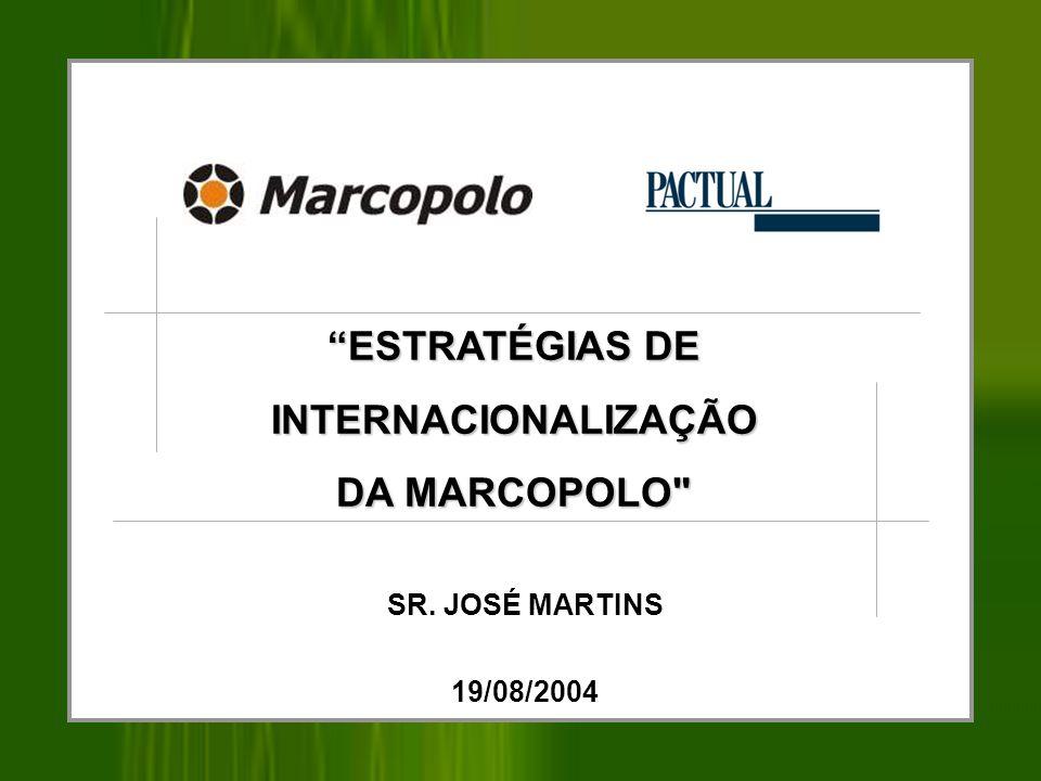 ESTRATÉGIAS DE INTERNACIONALIZAÇÃO DA MARCOPOLO