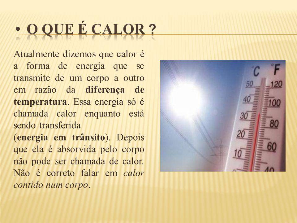 • O que é Calor