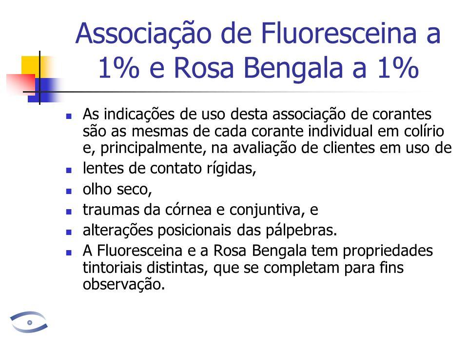 Associação de Fluoresceina a 1% e Rosa Bengala a 1%
