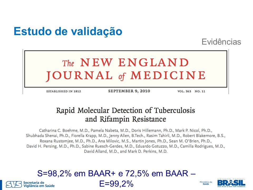 Estudo de validação Evidências S=98,2% em BAAR+ e 72,5% em BAAR –