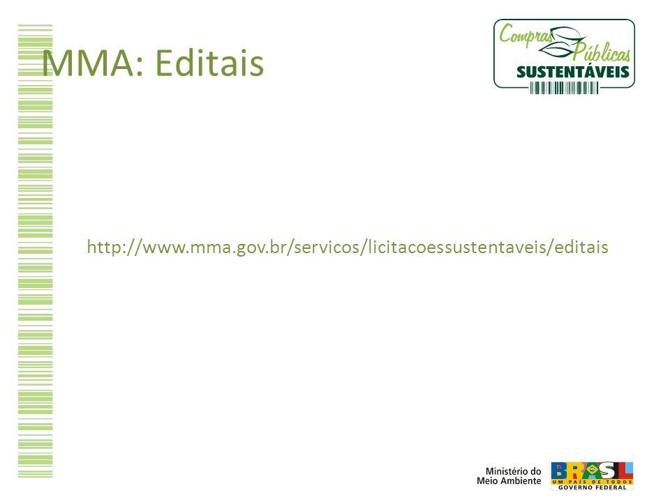 MMA: Editais http://www.mma.gov.br/servicos/licitacoessustentaveis/editais