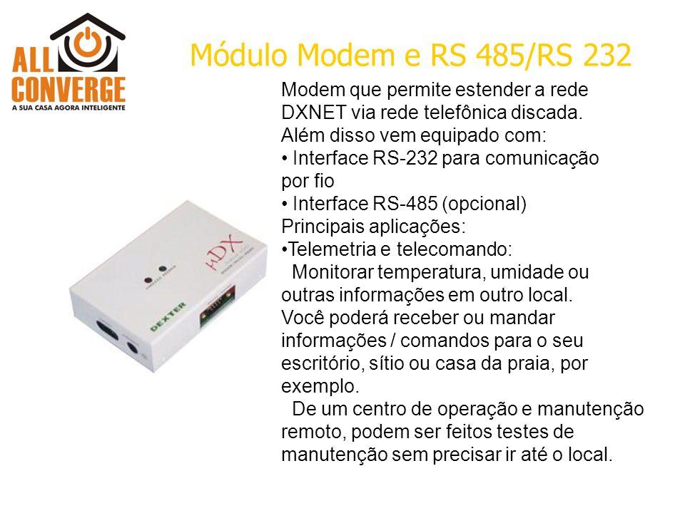 Módulo Modem e RS 485/RS 232 Modem que permite estender a rede DXNET via rede telefônica discada. Além disso vem equipado com: