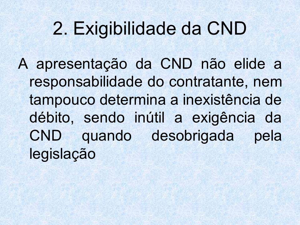 2. Exigibilidade da CND