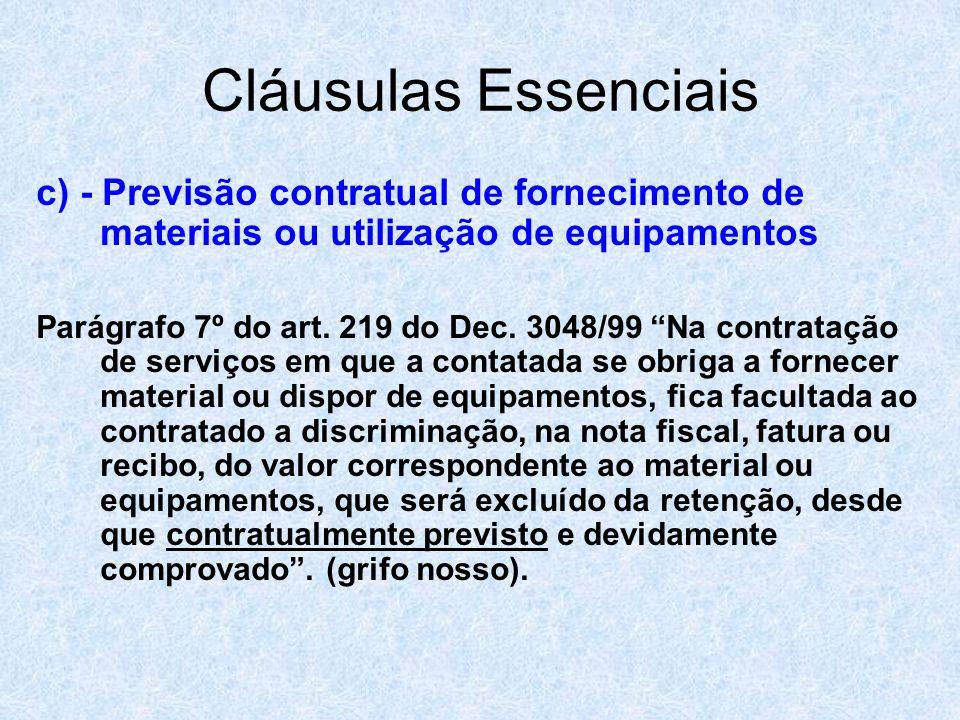 Cláusulas Essenciais c) - Previsão contratual de fornecimento de materiais ou utilização de equipamentos.