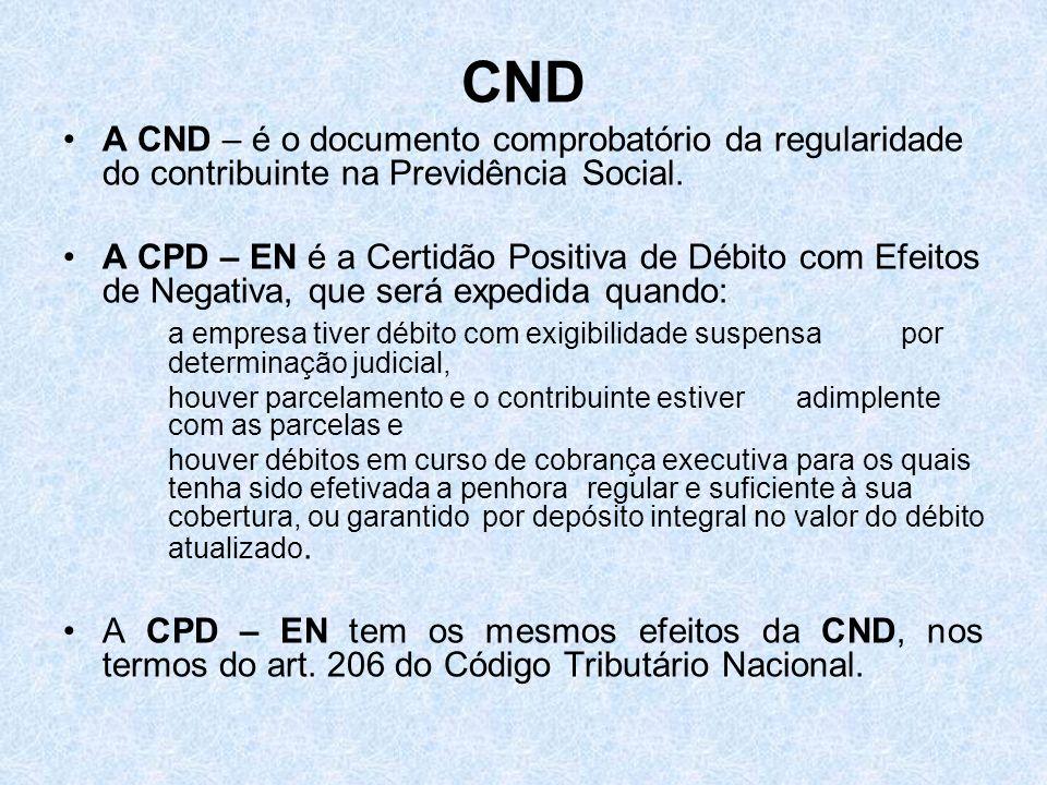 CND A CND – é o documento comprobatório da regularidade do contribuinte na Previdência Social.