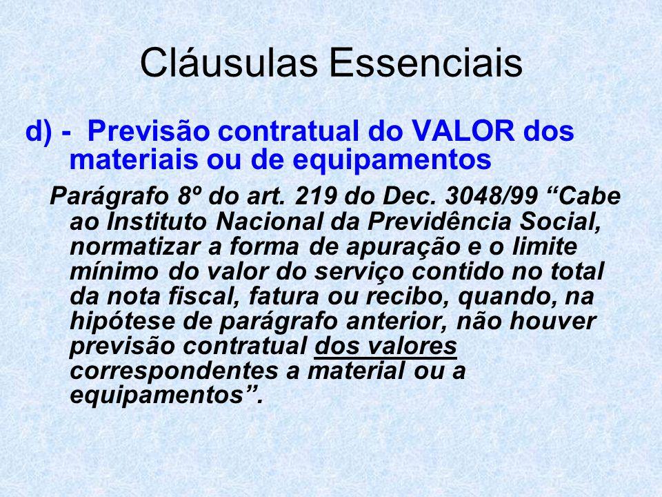 Cláusulas Essenciais d) - Previsão contratual do VALOR dos materiais ou de equipamentos.