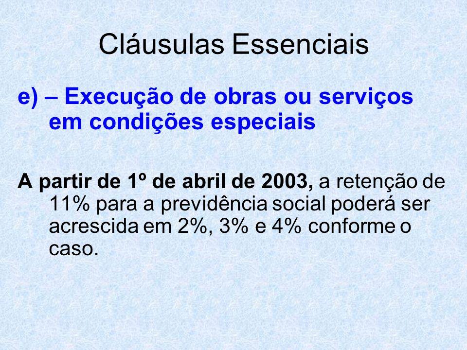 Cláusulas Essenciais e) – Execução de obras ou serviços em condições especiais.