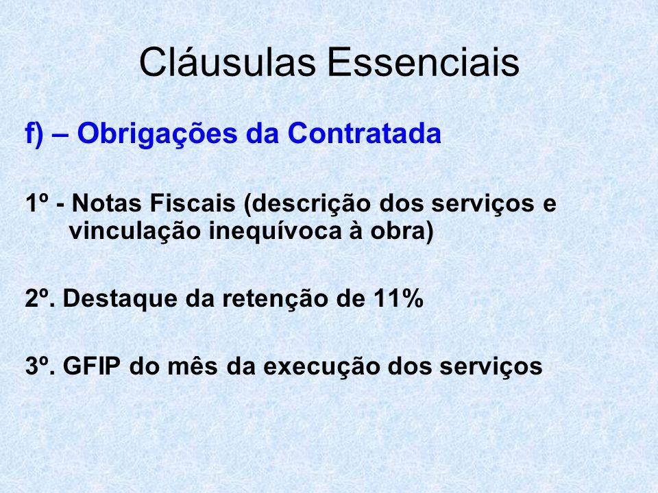 Cláusulas Essenciais f) – Obrigações da Contratada