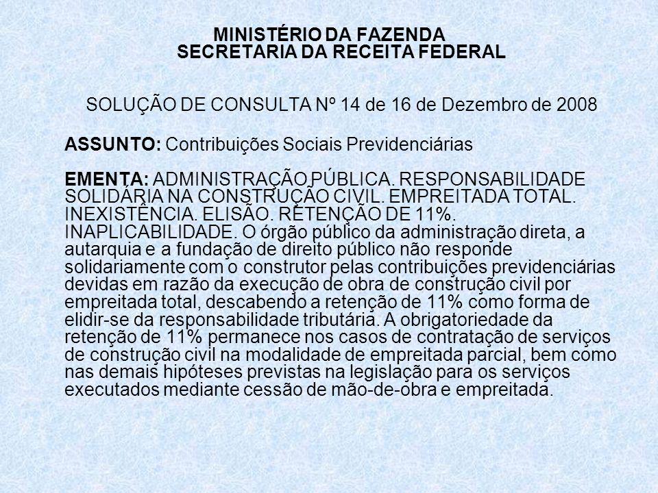 MINISTÉRIO DA FAZENDA SECRETARIA DA RECEITA FEDERAL SOLUÇÃO DE CONSULTA Nº 14 de 16 de Dezembro de 2008