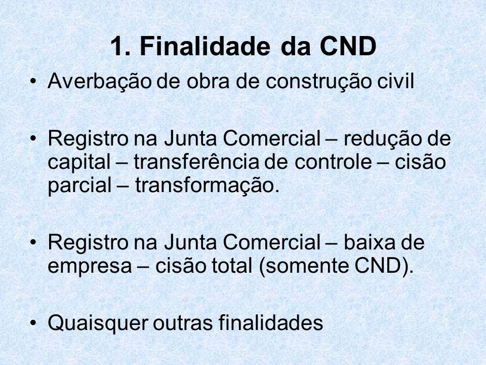 1. Finalidade da CND Averbação de obra de construção civil