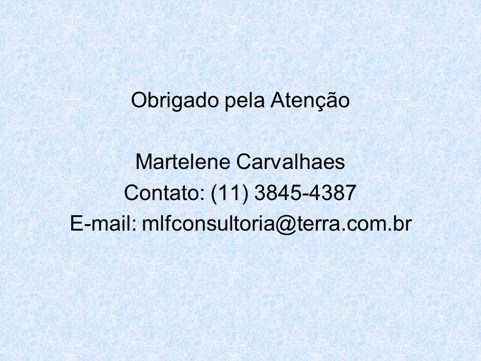 E-mail: mlfconsultoria@terra.com.br