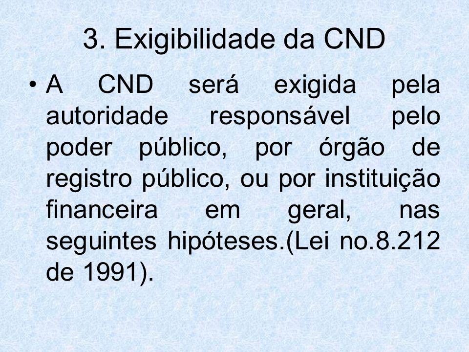 3. Exigibilidade da CND